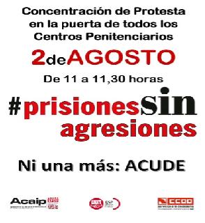 El próximo jueves día 2 de agosto, los sindicatos de prisiones, Acaip CC.OO. y UGT, convocan media hora de paro en el exterior de los centros penitenciarios