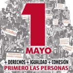 """""""PRIMERO LAS PERSONAS"""".Más Derechos, Más Cohesión, Más Igualdad. Actos 1º de mayo en Castilla- La Mancha"""