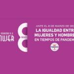 8 DE MARZO – Día Internacional de la Mujer – La igualdad entre mujeres y hombres en tiempos de pandemia.